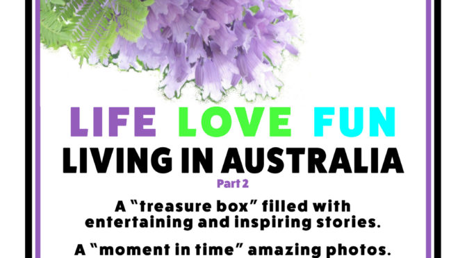 Life Love Fun Living in Australia Part 2